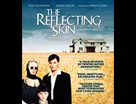 THE REFLECTING SKIN is a Film of Twisted Brilliance