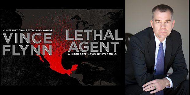 Vince Flynn's Lethal Agent by Kyle Mills